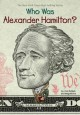 Go to record Who was Alexander Hamilton?