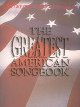 Go to record The Greatest American songbook : piano, vocal, guitar.
