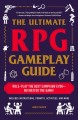 Go to record The ultimate RPG gameplay guide : role-play the best campa...
