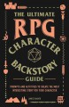 Go to record The ultimate RPG character backstory guide : prompts and a...