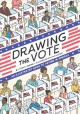 Go to record Drawing the vote : an illustrated guide to voting in America