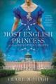 Go to record A most English princess : A novel of Queen Victoria's daug...