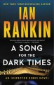 Go to record A song for the dark times : an Inspector Rebus novel