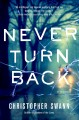 Go to record Never turn back : a novel
