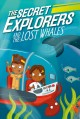 Go to record The secret explorers and the lost whales