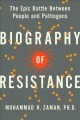 Go to record Biography of resistance : the epic battle between people a...