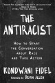 Go to record The antiracist : how to start the conversation about race ...