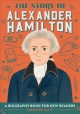 Go to record The story of Alexander Hamilton : a biography book for new...