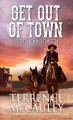 Go to record Get out of town : a Sheriff Aaron Mackey western