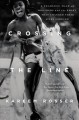 Go to record Crossing the line : a fearless team of brothers and the sp...