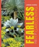 Go to record Fearless gardening : be bold, break the rules, grow what y...