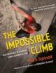 Go to record The impossible climb : Alex Honnold, El Capitan, and a cli...