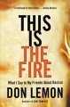 Go to record This is the fire : what I say to my friends about racism