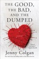 Go to record The good, the bad, and the dumped : a novel