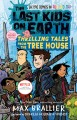 Go to record The last kids on Earth : thrilling tales from the tree house