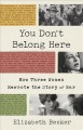 Go to record You don't belong here : how three women rewrote the story ...