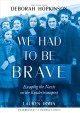 Go to record We had to be brave : escaping the Nazis on the Kindertrans...