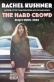 Go to record The hard crowd : essays 2000-2020