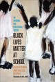 Go to record Black lives matter at school : an uprising for educational...