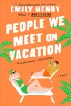 Go to record People we meet on vacation