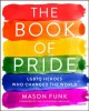 Go to record The book of pride : LGBTQ heroes who changed the world