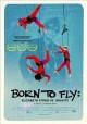 Go to record Born to fly : Elizabeth Streb vs. gravity