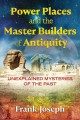 Go to record Power Places and the Master Builders of Antiquity : Unexpl...