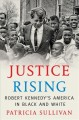 Go to record Justice rising : Robert Kennedy's America in black and white