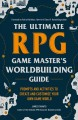 Go to record The ultimate RPG game master's worldbuilding guide : promp...