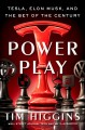 Go to record Power play : Tesla, Elon Musk, and the bet of the century