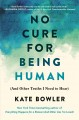 Go to record No cure for being human : (and other truths I need to hear)