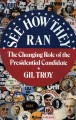 Go to record See how they ran : the changing role of the presidential c...