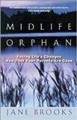Go to record Midlife orphan : facing life's changes now that your paren...