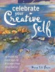 Go to record Celebrate your creative self : more than 25 exercises to u...