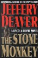 Go to record The stone monkey : a Lincoln Rhyme novel