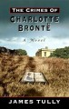 Go to record The crimes of Charlotte Brontë : the secrets of a mysterio...