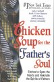 Go to record Chicken soup for the father's soul : stories to open the h...