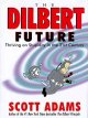 Go to record The Dilbert future : thriving on stupidity in the 21st cen...