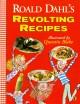 Go to record Roald Dahl's revolting recipes
