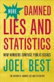 Go to record More damned lies and statistics : how numbers confuse publ...