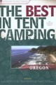 Go to record The best in tent camping, Oregon : a guide for campers who...