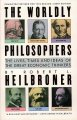 Go to record The worldly philosophers : the lives, times, and ideas of ...