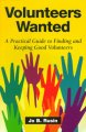 Go to record Volunteers wanted : a practical guide to finding and keepi...