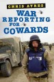 Go to record War reporting for cowards