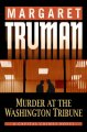 Go to record Murder at the Washington Tribune : a capital crimes novel