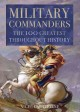 Go to record Military commanders : the 100 greatest throughout history