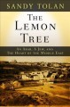 Go to record The lemon tree : an Arab, a Jew, and the heart of the Midd...
