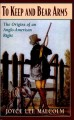 Go to record To keep and bear arms : the origins of an Anglo-American r...