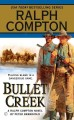 Go to record Bullet Creek : a Ralph Compton novel
