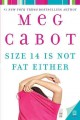Go to record Size 14 is not fat either : a Heather Wells mystery